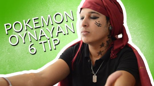 Pokemon Oynayan 6 Tip